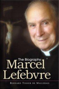 Marcel Lefebvre, the biography - Mons. Bernard T. de Mallerais